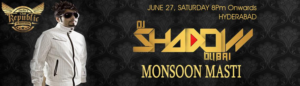 Monsoon Masti with DJ shadow