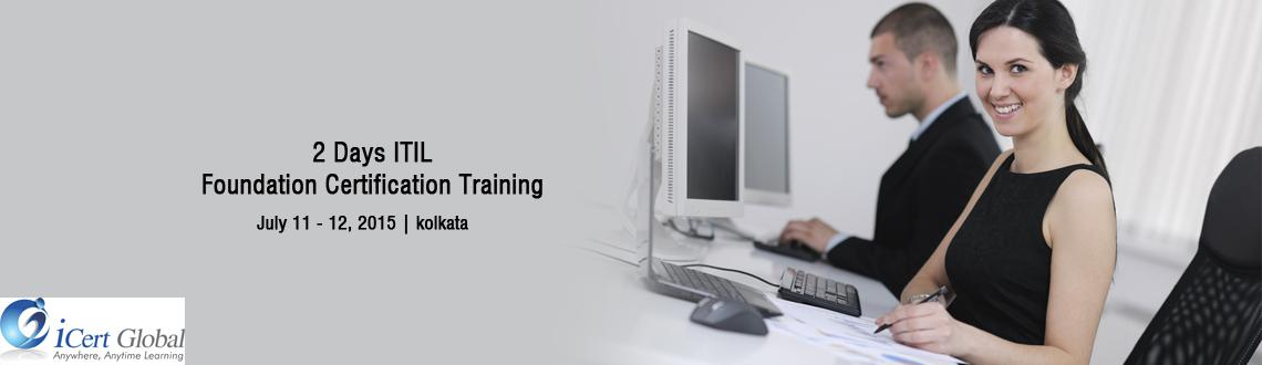 2 Days ITIL Foundation Certification Training Courses in Kolkata, India with 100 Passing Assurance by iCert Global, Join US