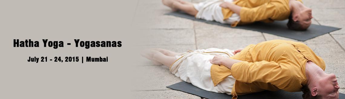 Hatha Yoga - Yogasanas July 21-24,2015 Malad West Mumbai