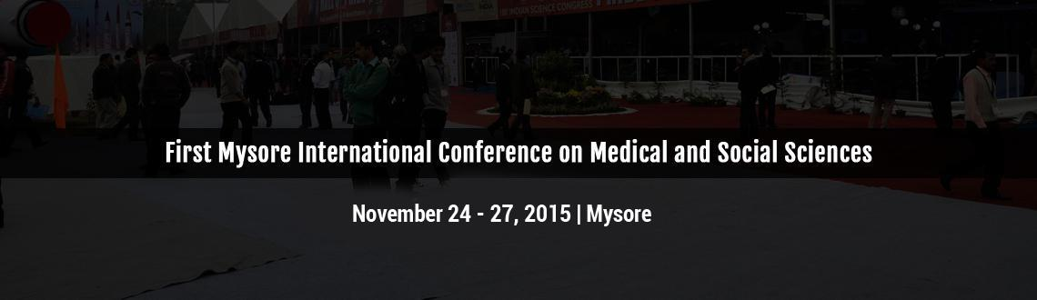 First Mysore International Conference on Medical and Social Sciences