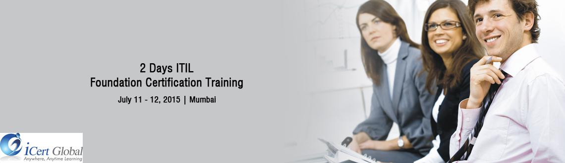 2 Days ITIL Foundation Certification Training Courses in Mumbai, India with 100 Passing Assurance by iCert Global, Join US