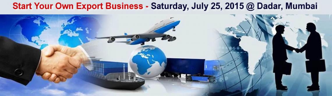 Book Online Tickets for Making Big Profits in Export Business : , Mumbai. Are you looking to start new business and don\\\'t know how to choose one? Have you considered export sector? Are youa trader, wholesaler ormanufacturerselling onlyin domestic market? Are you a fashion graduate, boutique ow