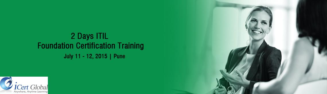 2 Days ITIL Foundation Certification Training Courses in Pune, India with 100 Passing Assurance by iCert Global, Join US