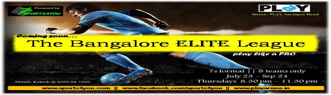 Book Online Tickets for The Bangalore ELITE Football League, Bengaluru. The elite 8 teams in Bangalore meet each other at the finest astro-turf in the City::The Bangalore ELITE League Football @ PLaY