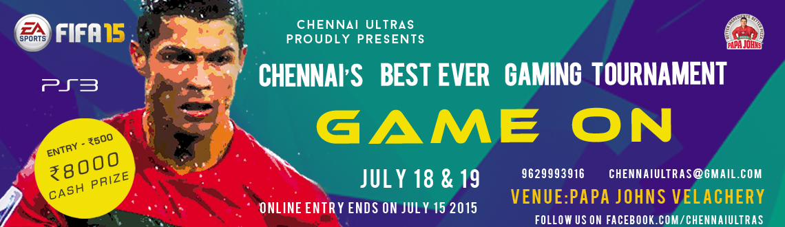 Book Online Tickets for Game On, Chennai. We are Chennai Ultras, group of die hard fans of football and FIFA gaming in chennai. We organizing FIFA-15 PS3 gaming tournament in the name of Game On at Papa John\\\'s Pizza Shop, Velachery-100 feet road. It\\\'s our opening game tournament and we
