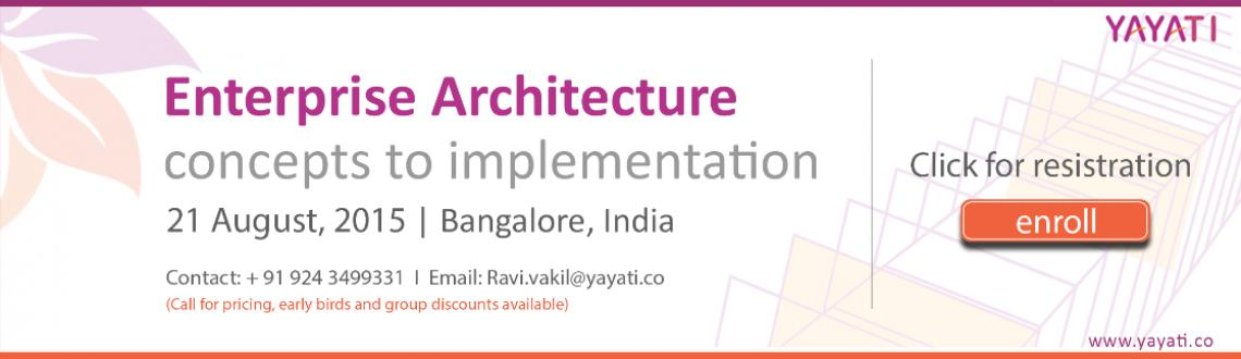 "Book Online Tickets for Enterprise Architecture - Concepts to Im, Bengaluru. Give yourself the Enterprise Architecture (""EA"") edge to enable your clients' success and thus yours.