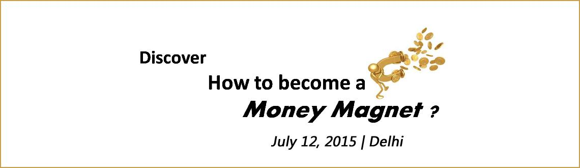Discover how to become a Money Magnet