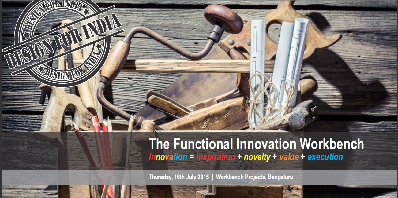 Book Online Tickets for The Functional Innovation Workbench, Bengaluru. This workshop is designed exclusively for Design leaders, Innovation leaders, R&D Leaders, Product Development & Management leaders and open to who has passion for driving Innovation and do innovate across sectors.