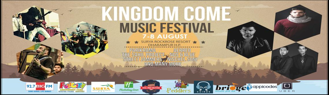 Book Online Tickets for Kingdom Come Music Festival, Dharampur.  
