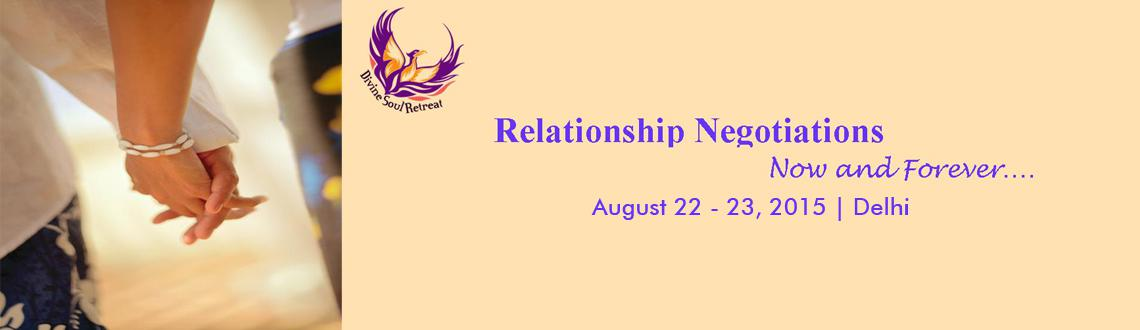 Book Online Tickets for Relationship Negotiations - Delhi, NewDelhi. While most of us have moments of loving freely and openly, it is often hard to sustain this where it matters most—in our intimate relationships. . Positive relationships reflect intimacy in every aspect of togetherness: mental, physical, emotio