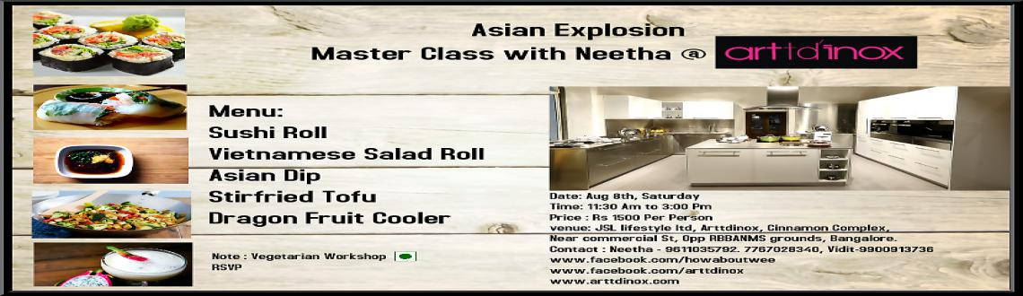 Book Online Tickets for Master Class with Neetha@Arttdinox, . An Ultimate Culinary Master Class with Neetha @ Arttdinox.