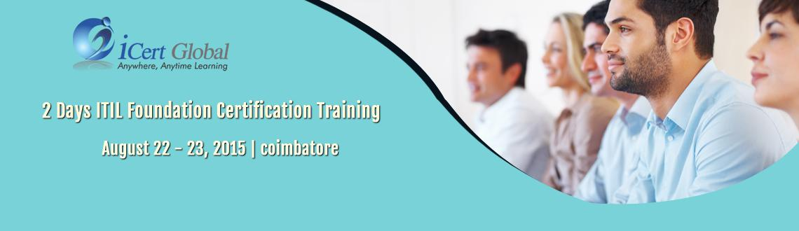 2 Days ITIL Foundation Certification Training Courses in Coimbatore, India with 100 Passing Assurance by iCert Global, Join US
