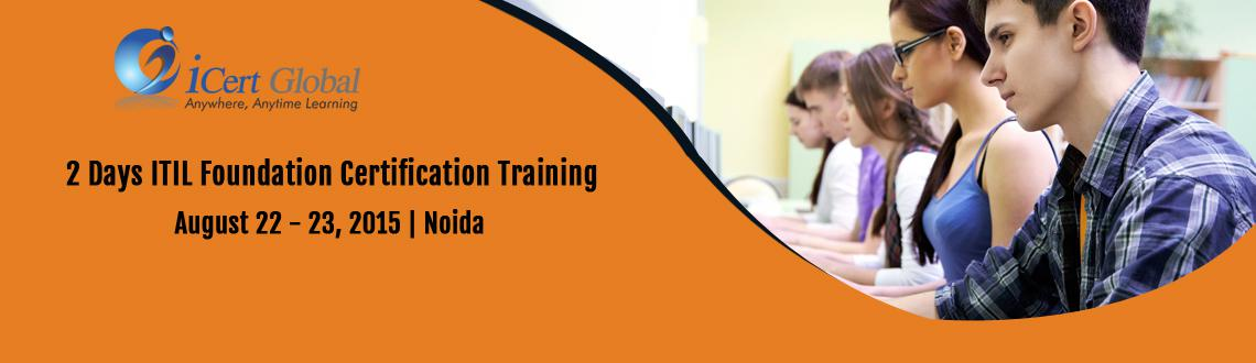 ITIL Foundation Certification Training Courses in Noida, India with 100 Passing Assurance by iCert Global, Join US