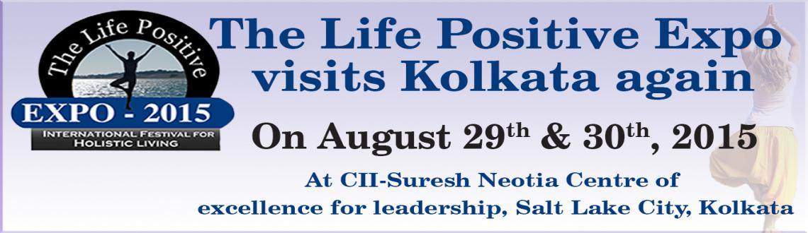 The Life Positive Expo - Kolkata