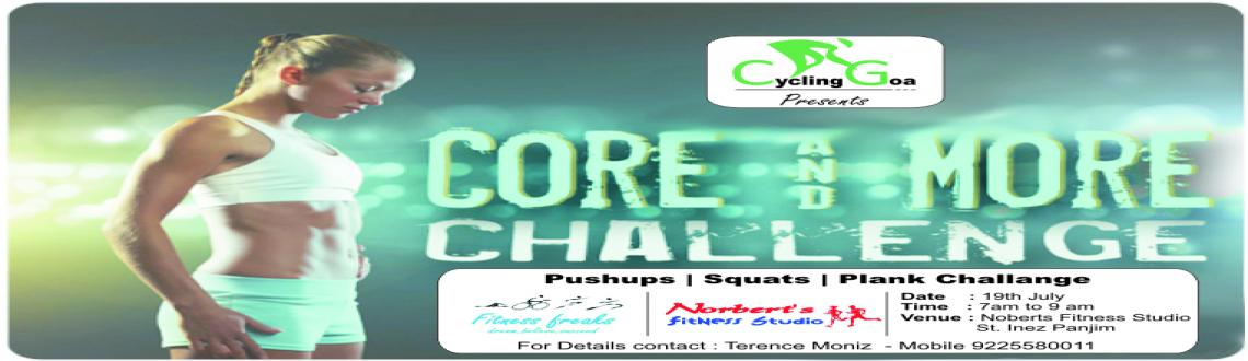 Book Online Tickets for Core  More , Panjim. Cycling Goa in collaboration with Noberts Fitness Studio & Fintess Freeks is organizing a Core Competition (Pushups, Squats and Plank) – Calling on all fitness enthusiasts to come test your Core Strength @ Noberts Fitness Studio, Opposite S