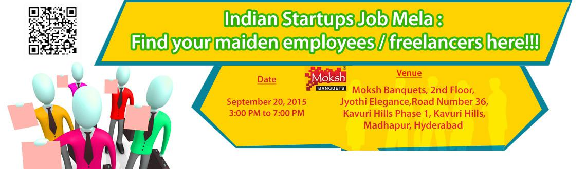 Book Online Tickets for Indian Startups Job Mela : Find your mai, Hyderabad. 