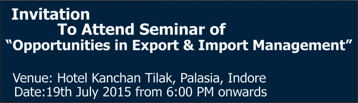 Seminar on Opportunities in Export And Import Sector