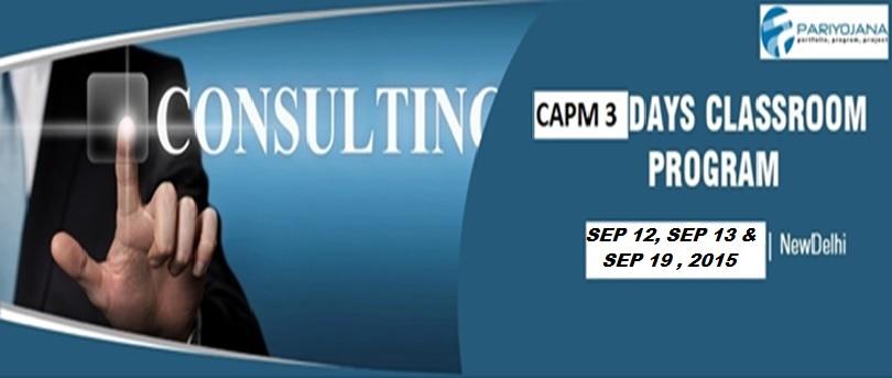 CAPM DELHI SEP 2015 CLASSROOM TRNG 3 DAYS
