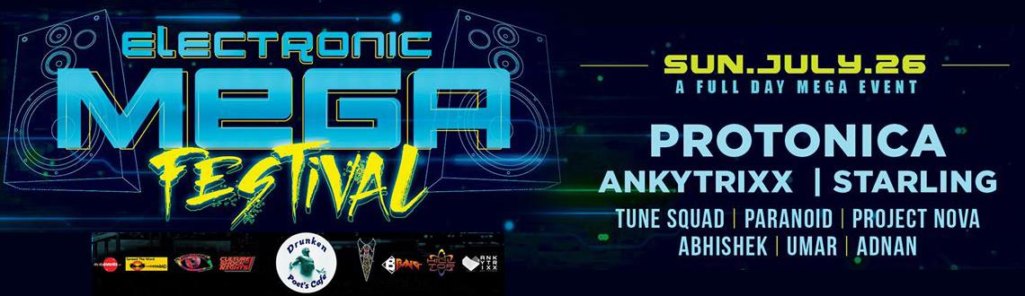 Electronic mega fest 2015 ft. 'Protonica' by cybersonix & bang in association with culture shock nights. Book your tickets at MeraEvents
