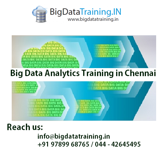 Book Online Tickets for Best Big Data Analytics Training institu, Chennai. Big Data Analytics Training in Chennai