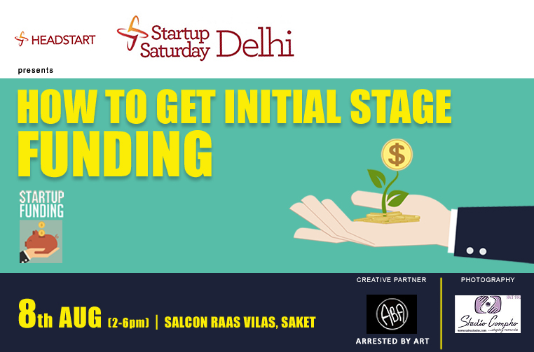 Headstart Startup Saturday Delhi August 2015 Edition - How to get the Initial Stage Funding