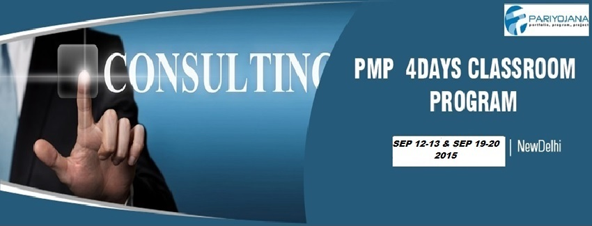 Book Online Tickets for PMP DELHI SEP 2015 4 DAYS CLASSROOM PLUS, NewDelhi.  P P Pariyojana (PMI Global REP 3249) is pleased to announce weekend PMP batch on Sep12-13 and Sep 19-20 2015 and Weekday batch on Sep17-20, 2015 in Delhi, We have delivered these training / consulting solutions for medium and large corpora