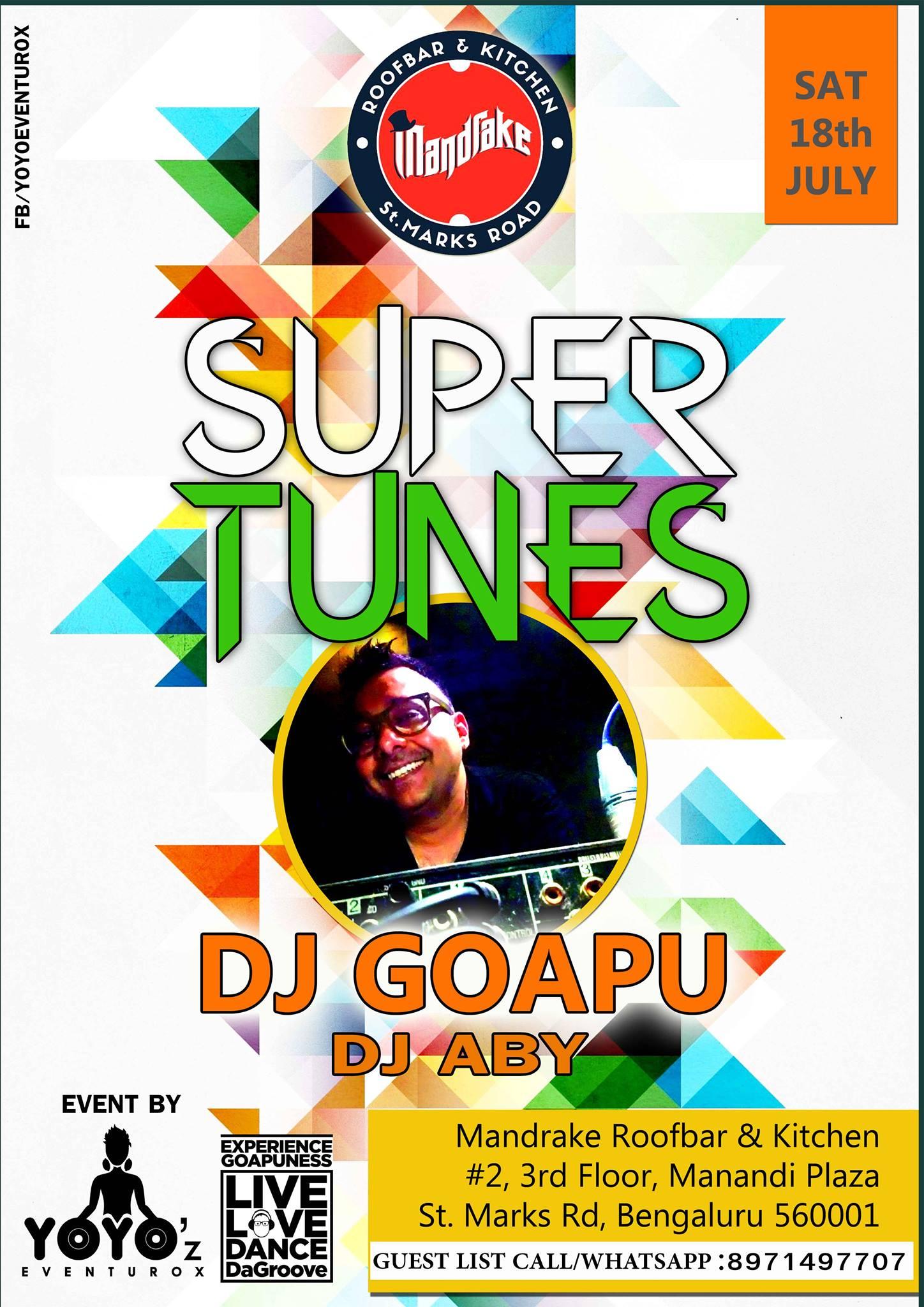 Super Tunes Live With DJ Goapu,DJ Aby @Mandrake roofbar RSVP : 8971497707