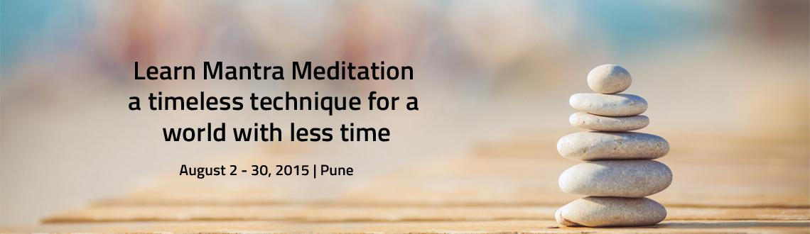 Learn Mantra Meditation - a timeless technique for a world with less time
