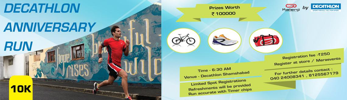 Book Online Tickets for Decathlon Anniversary 10k Run, Hyderabad. Decathlon Anniversary 10k Run