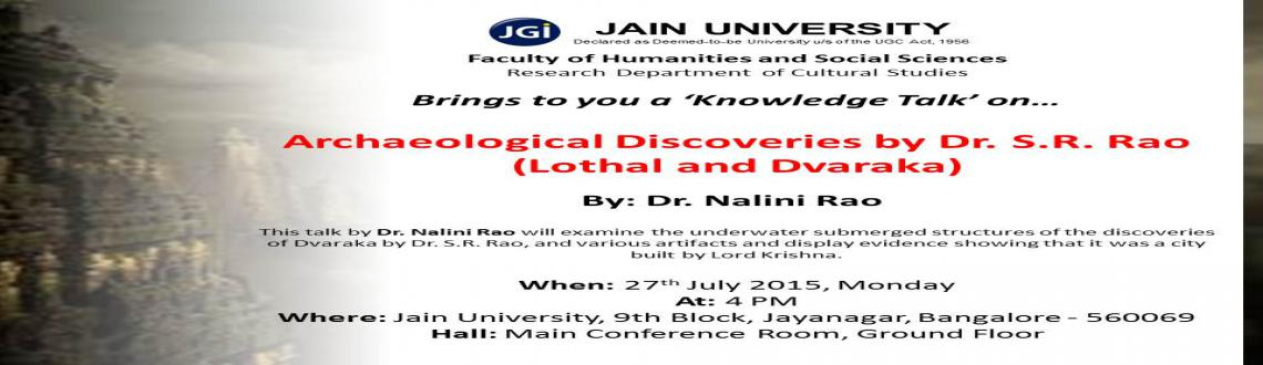 Book Online Tickets for Archaeological Discoveries by Dr. S.R.Ra, Bengaluru. Background: