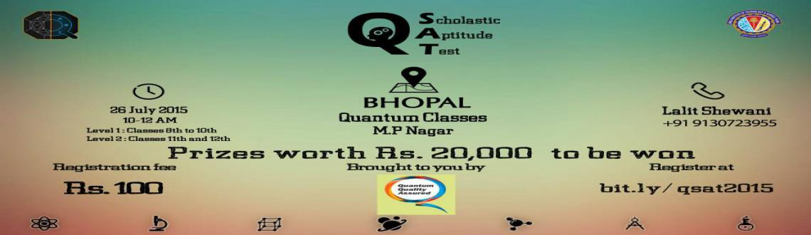Book Online Tickets for qSAT Bhopal, Bhopal. Quark techfest of BITS Pilani Goa brings you Quark Scholastic Aptitude Test: qSAT 2015. For school students of standard VIII to XII, we bring you an innovative set of questions, get ready to test your intellectual skills and apply