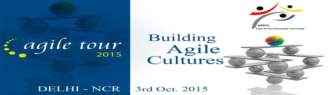 Book Online Tickets for Agile Tour 2015 - Delhi - Building Agile, Gurugram. 