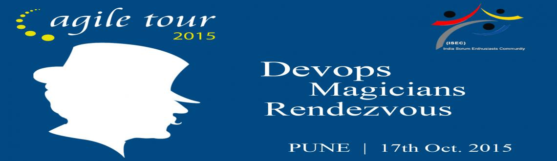 Book Online Tickets for Agile Tour 2015 - Pune - Devops Magician, Pune. 