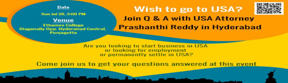 Wish to go to USA Join Q and  A with USA Attorney Prashanthi Reddy in Hyderabad