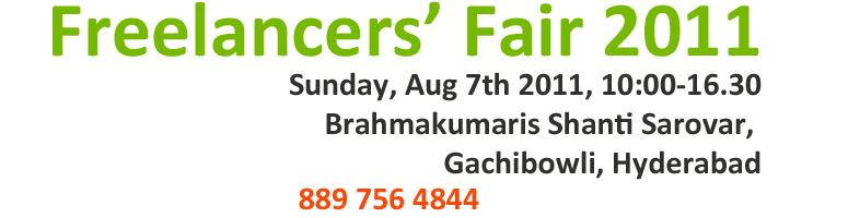 Book Online Tickets for Freelancers\' Fair  2011, Hyderabad, Hyderabad.   FREELANCERS\\\' FAIR 2011, HYDERABAD  \\\