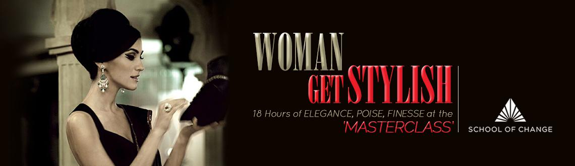 "Book Online Tickets for Woman, get Stylish - Master Class by Nic, Mumbai. ""Style is something each of us already has, all we need to do is find it"" - Diane von Furstenberg