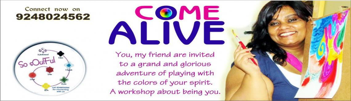 Book Online Tickets for Come Alive, Hyderabad. We all have mind boggling worries and wells of magical wisdom.... all lined up inside us. What we create in our lives is our doing and also there is plenty to undo. 