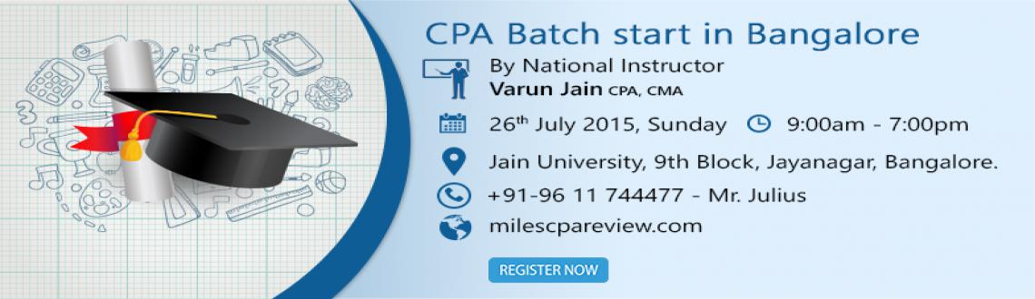 Book Online Tickets for CPA Batch Starts in Bangalore, Bengaluru. CPA Batch Starts in Bangalore By National Instructor Mr. Varun Jain CPA,CMA www.milescpareview.com Contact No :+91 9611744477