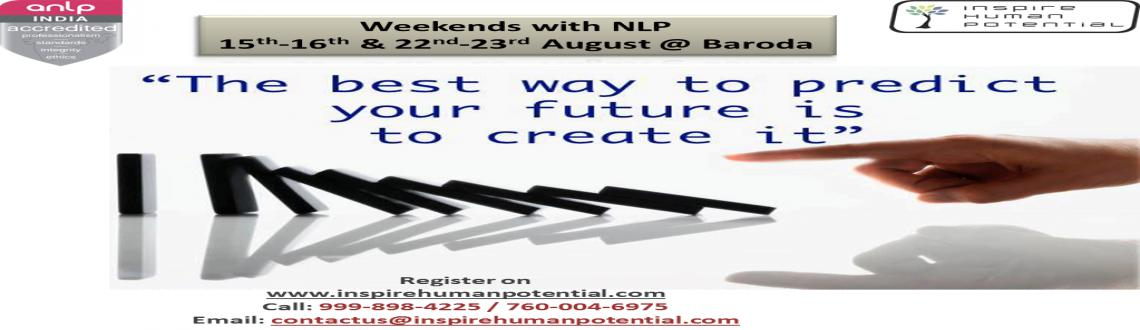 Book Online Tickets for NLP Practitioner - Weekends with NLP @ B, Vadodara. NLP Practitioner Program is a 4 days certification program. Dates are 15th - 16th & 22nd - 23rd August