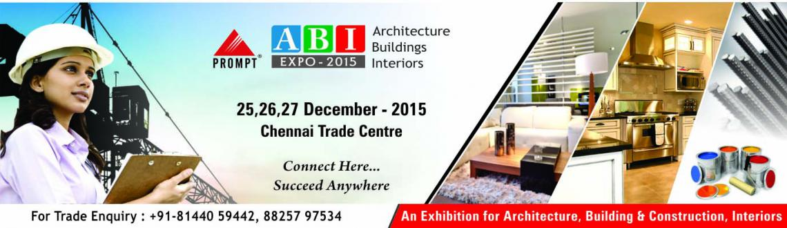 Book Online Tickets for ABI EXPO 2015, Chennai. The All India ABI (Architecture, Building & Interiors) Expo 2015, is an Exhibition brought to you By PROMPT TRADE FAIRS (I) PVT LTD., who are pioneers in organizing Exhibitions and a proven professional in the field. With the experience of organi
