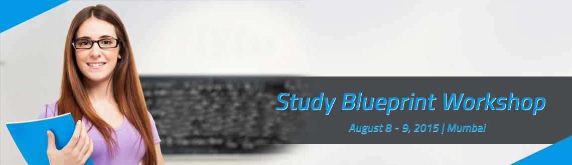 Book Online Tickets for Study Blueprint Workshop, Mumbai. Study Blueprint Workshop is specially designed for students who completed 12 years.