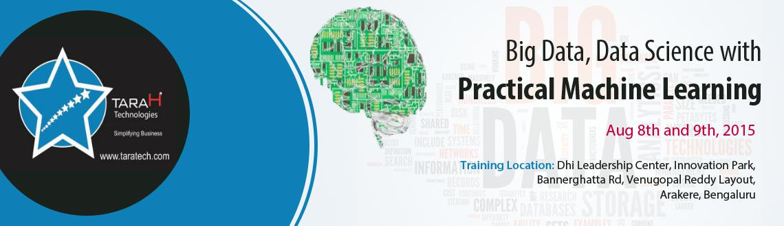 Big Data Data Science with Practical Machine Learning Aug8th 9th