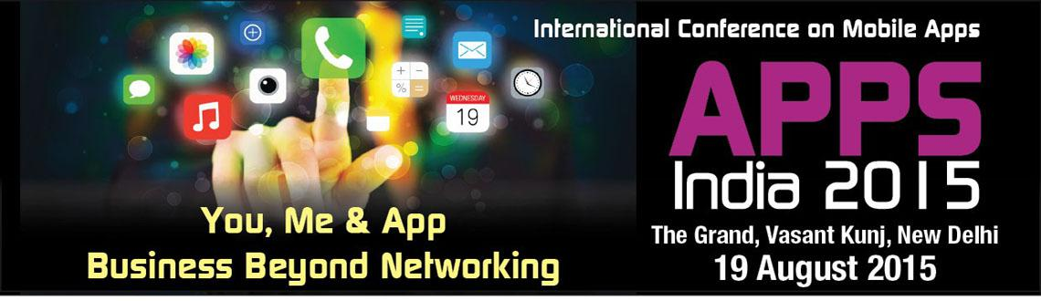 Book Online Tickets for Apps India 2015 Conference, NewDelhi. Apps India 2015 event offers an interactive business platform for the key decision makers across the apps business ecosystem in India – enterprises, marketers, regulators, advertisers, agencies, consultants, educational institutions, emergency