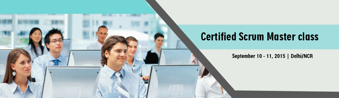 Certified Scrum Master class; Delhi NCR-Sep1011
