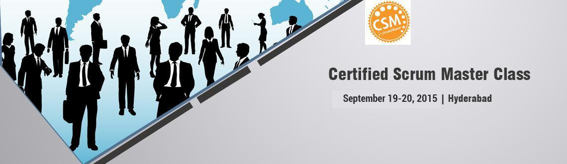 Certified Scrum Master class; Hyderabad-Sep1920