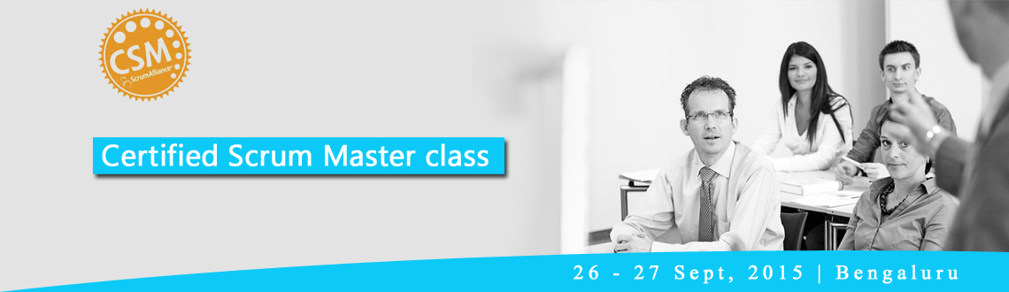 Certified Scrum Master class | Bengaluru; 26-27 Sep