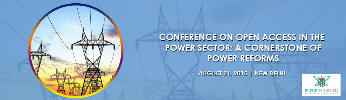 Conference on Open Access in the Power Sector: A Cornerstone of Power Reforms