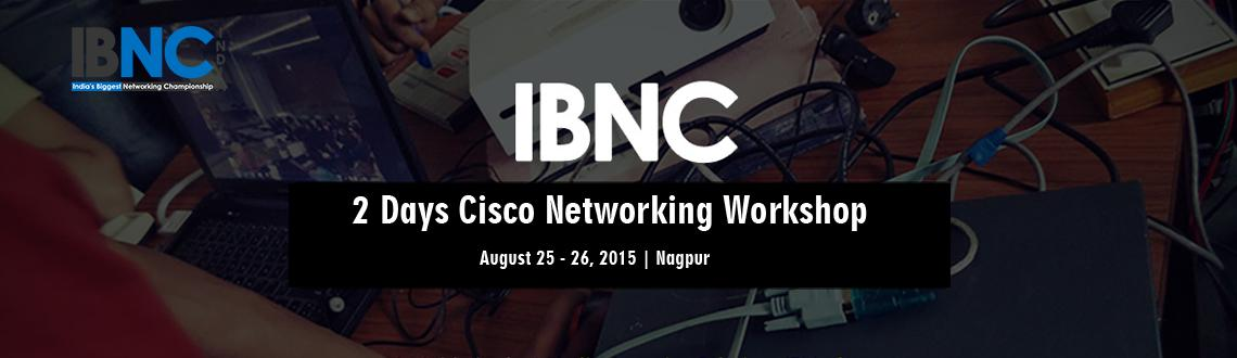 IBNC-2015 : 2 Days Cisco Networking Workshop at  G H Raisoni Institute of Engineering and Technology for Women, Nagpur