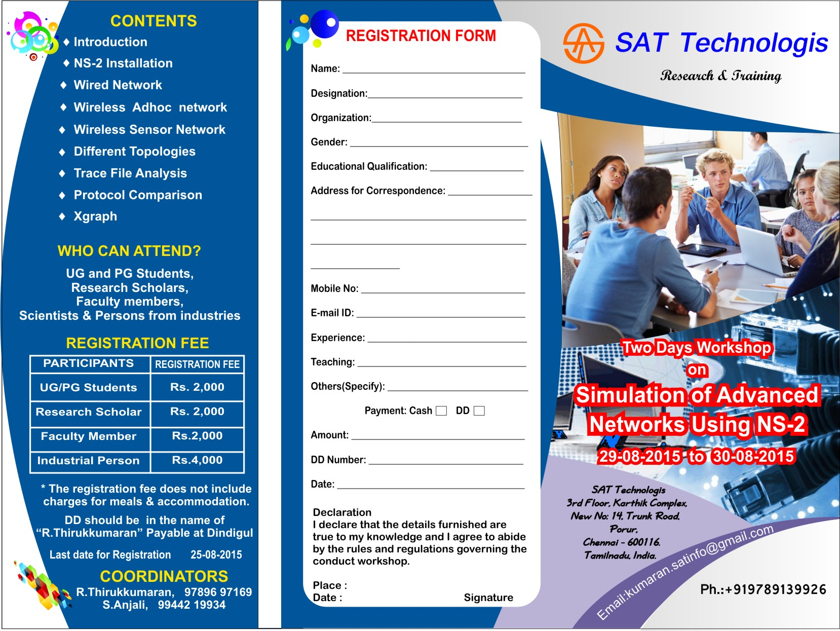 Book Online Tickets for Two Days Workshop on Simulation of Advan, Chennai. Two Days Workshop on Simulation of Advanced Networks using NS-2 From 29-08-2015 To 30-08-2015