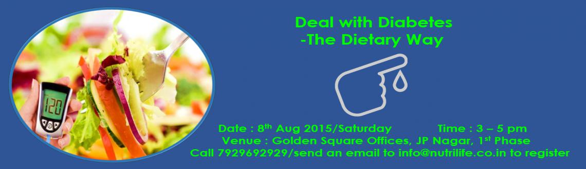 Deal with Diabetes - The Dietary Way